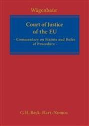 Court of Justice of the EU:  Commentary on Statute and Rules of Procedure