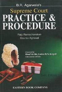B.R. Agarwala's  Supreme Court  Practice and Procedure