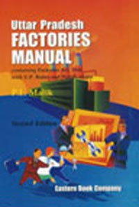 Uttar Pradesh Factories Manual by  P.L. Malik