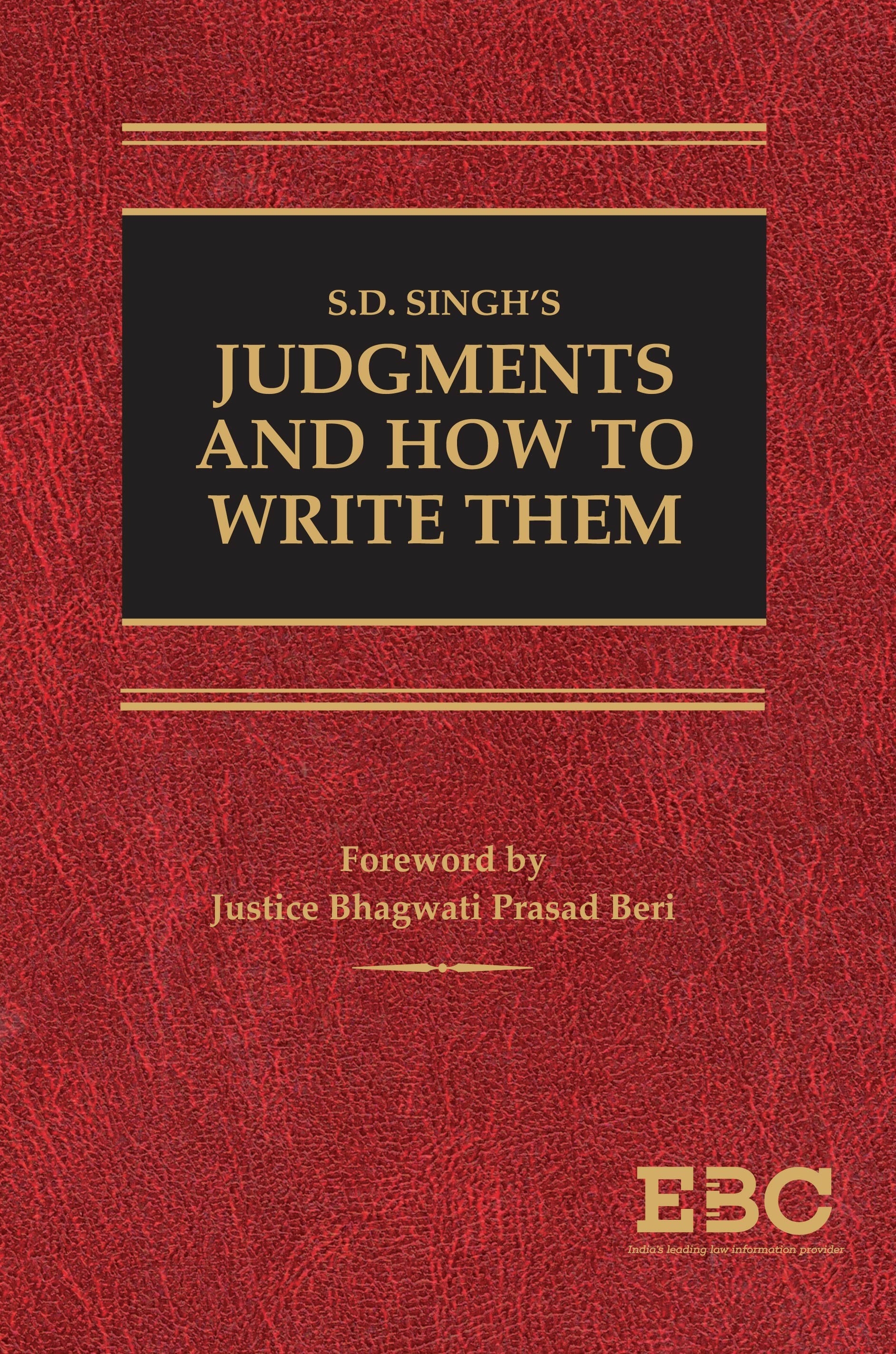 S.D. Singh's  Judgments and  How to Write Them