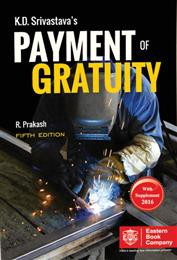 K D Srivastavas  Commentaries on Payment of Gratuity Act, 1972