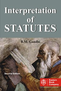 Interpretation of Statutes by B.M. Gandhi
