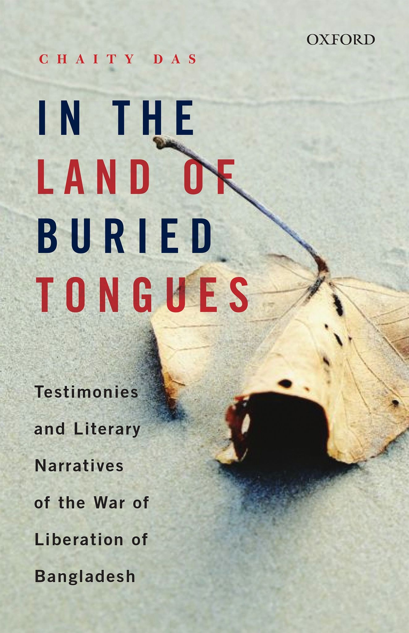 In the Land of Buried Tongues - Testimonies and Literary Narratives of the War of Liberation of Bangladesh