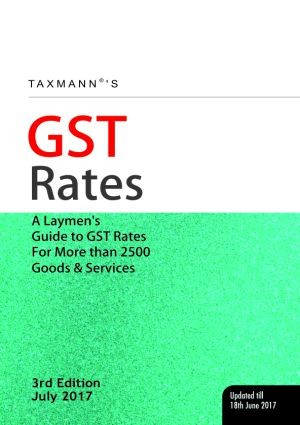 GST Rates - A Laymen's Guide to GST Rates for Commodities & Services