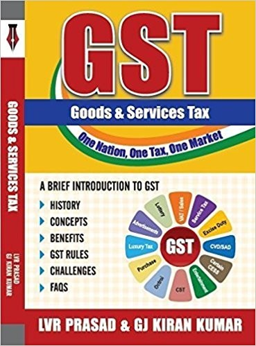 GST - A BRIEF INTRODUCTION (Includes GST Rates - 18 May 2017)