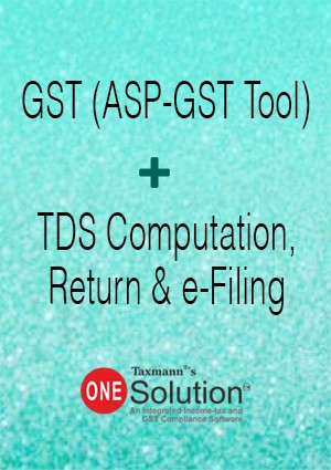 GST (ASP-GST Tool) + TDS Computation, Return & e-Filing (Multi-user) - One Solution