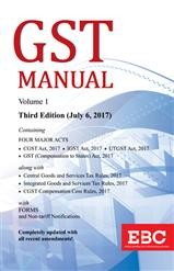 GST MANUAL - Containing four major acts and GST Rate Reckoner (In 2 Volumes)- Updated Upto August 24, 2017