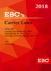 Carrier Laws containing Carriage by Road Act, 2007; Carriage by Air Act, 1972; Carriage of Goods by Sea Act, 1925 with Case Law