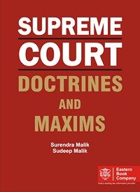 Supreme Court Doctrines & Maxims by Surendra Malik and Sudeep Malik