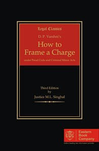 D.P. Varshni's How to Frame a Charge  under Penal Code and Criminal Minor Acts