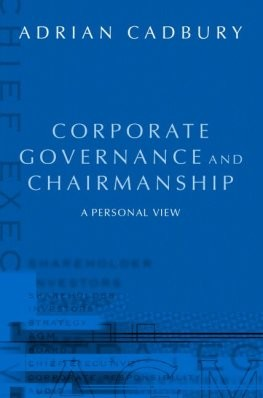 Corporate Governance and Chairmanship by Adrian Cadbury