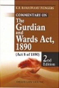 Iyenger Ramaswamy K. R. : The Guardians & Wards Act, 1890 2nd Edn.