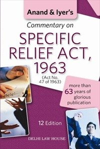 Anand & Iyer's : Commentary on The Specific Relief Act, 1963, Single Volume, 13th Edn., R/P
