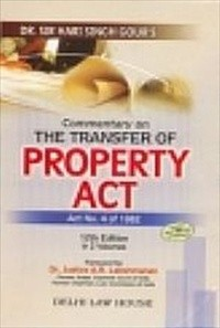 Dr. Sir H.S. Gour's : Commentary on Transfer of Property Act, 1882 with The Transfer of Property (Amendment) Act, 2002 (3 of 2003), with latest case laws, 13th Edn. in 2 Volumes, Per Set , R/P