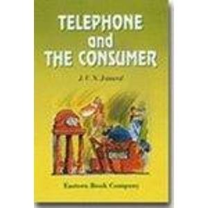 Telephone and the Consumer by J V N Jaiswal