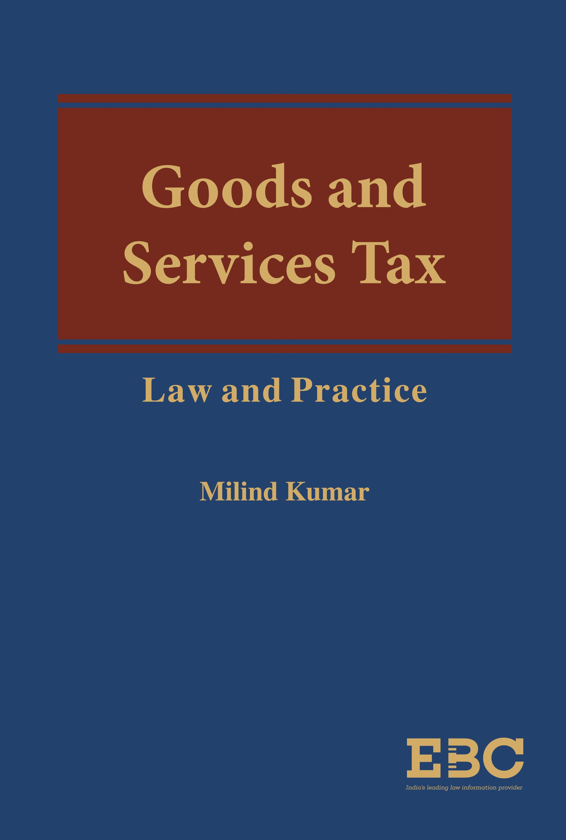 Goods and Services Tax: Law and Practice
