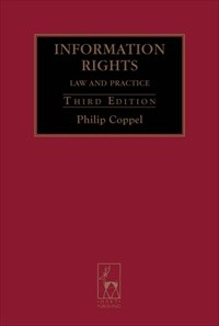 Information Rights Third Edition  Law and Practice