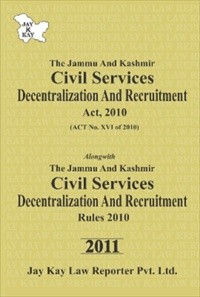 Civil Services Decentralization And Recruitment Act, 2010 Alongwith Civil Services Decentralization And Recruitment Rules, 2010