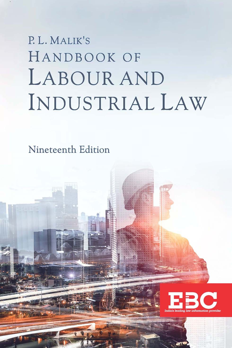 P. L. Malik's Handbook of Labour and Industrial Law