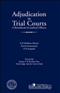 N R Madhava Menon, David Annoussamy, D K Sampath- Adjudication in Trial Courts- A Benchbook for Judicial Officers