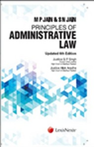 M P Jain and S N Jain Principles of Administrative Law, Rep. 2015