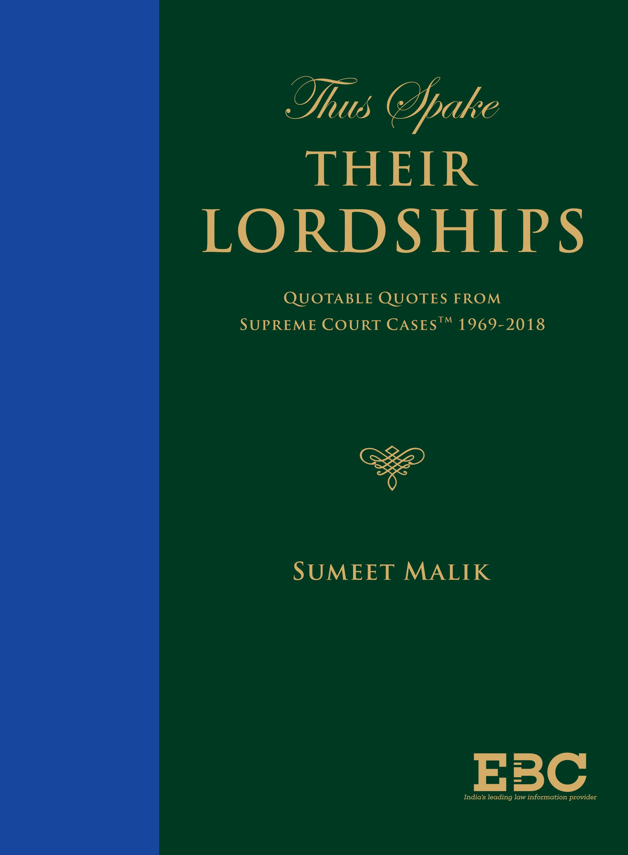 Thus Spake Their Lordships! Quotable Quotes from Supreme Court Cases (SCC) (1969 - 2018) by Sumeet Malik