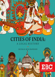 Cities of India: A Legal History by Richa R. Mulchandani