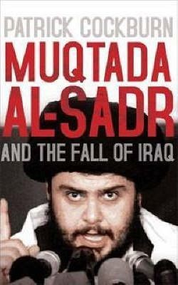 Muqtada Al-Sadr and Fall of Iraq