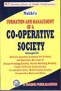 Formation & Management of a CO-OPERATIVE SOCIETY alongwith Delhi Co-operative Societies Act, Rules, Bye-laws)