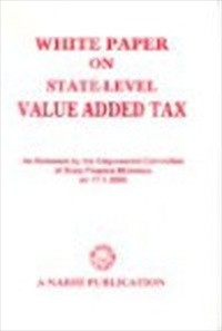 The White Paper on State-Level Value Added Tax (VAT), 2005.