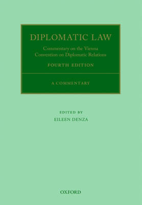 Diplomatic Law 4E: Commentary on the Vienna Convention on Diplomatic Relations