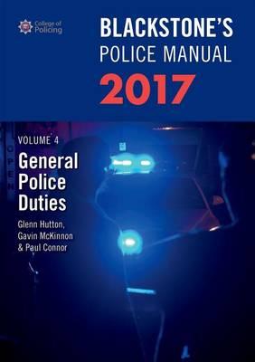 Blackstone's Police Manual Volume 4: General Police Duties 2017