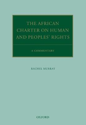 The African Charter on Human and Peoples' Rights: A Commentary