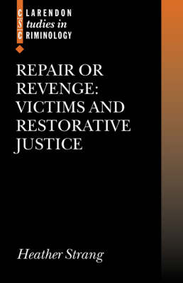 Repair or Revenge: Victims and Restorative Justice
