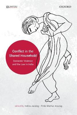 Conflict in the Shared Household: Domestic Violence and the Law in India