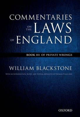 The Oxford Edition of Blackstone's: Commentaries on the Laws of England: Book III: Of Private Wrongs