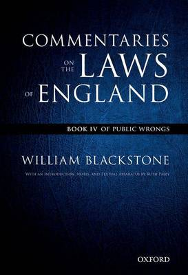 The Oxford Edition of Blackstone's: Commentaries on the Laws of England: Book IV: Of Public Wrongs