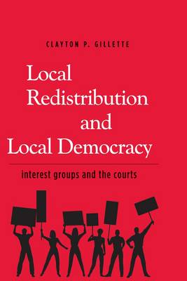 Local Redistribution and Local Democracy: Interest Groups and the Courts