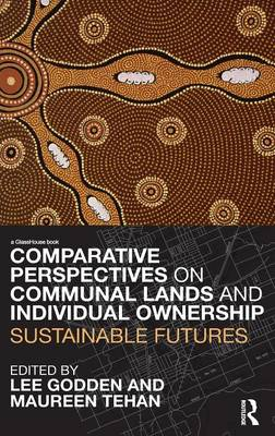 Comparative Perspectives on Communal Lands and Individual Ownership: Sustainable Futures