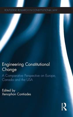 Engineering Constitutional Change: A Comparative Perspective on Europe, Canada and the USA