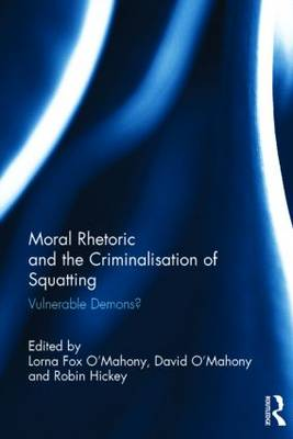 Moral Rhetoric and the Criminalisation of Squatting: Vulnerable Demons?
