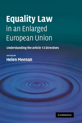 Equality Law in an Enlarged European Union: Understanding the Article 13 Directives
