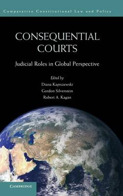 Comparative Constitutional Law and Policy: Consequential Courts: Judicial Roles in Global Perspective