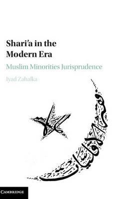 Shari'a in the Modern Era: Muslim Minorities Jurisprudence