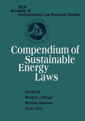 IUCN Academy of Environmental Law Research Studies: Compendium of Sustainable Energy Laws