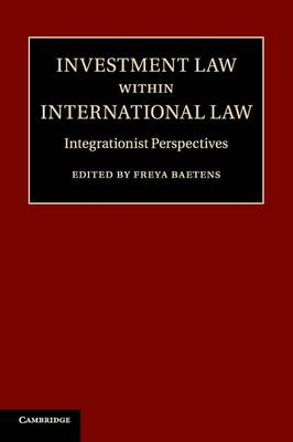 Investment Law within International Law: Integrationist Perspectives