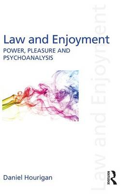 Law and Enjoyment: Power, Pleasure and Psychoanalysis