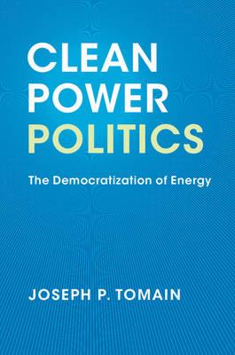 Clean Power Politics: The Democratization of Energy