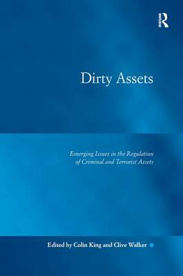 Dirty Assets: Emerging Issues in the Regulation of Criminal and Terrorist Assets