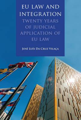 EU Law and Integration: Twenty Years of Judicial Application of EU law